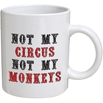office coffee mugs. Funny Mug - Not My Circus, Monkeys, Office 11 OZ Coffee Mugs S