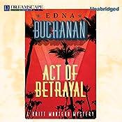 Act of Betrayal: Britt Montero, Book 4 | Edna Buchanan