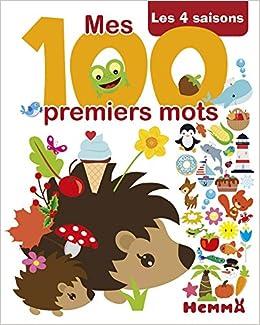 Mes 100 Premiers Mots Les 4 Saisons Amazon Fr Collectif