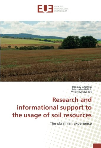 Download Research and informational support to the usage of soil resources: The ukrainian experience pdf epub