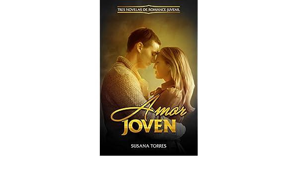 Amazon.com: Amor Joven: Tres Novelas de Romance Juvenil (Colección de Novela Romántica Juvenil) (Spanish Edition) eBook: Susana Torres: Kindle Store