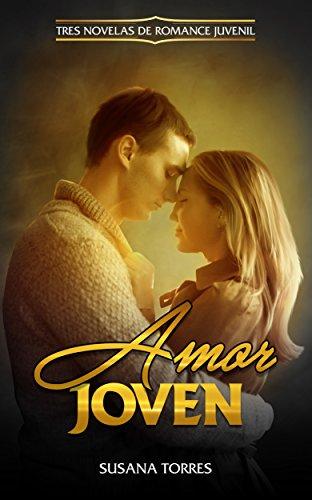 Amor Joven: Tres Novelas de Romance Juvenil (Colección de Novela Romántica Juvenil) (