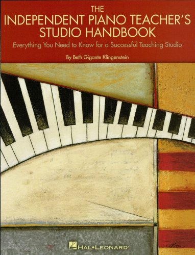 Studio Teaching - The Independent Piano Teacher's Studio Handbook: Everything You Need to Know for a Successful Teaching Studio