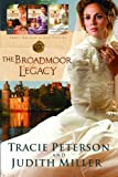Broadmoor Legacy, Tracie Peterson and Judith Miller, 0764210130