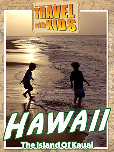Travel With Kids Hawaii: The Island Of (Island Kauai Hawaii)