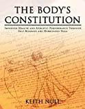 The Body's Constitution, Keith Null, 1449036015