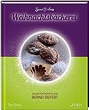 Sweet & Easy - Weihnachtsbäckerei: Die besten Rezepte von Bernd Siefert