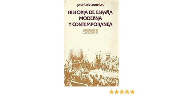 HISTORIA DE ESPAÑA MODERNA Y CONTEMPORANEA: Amazon.es: José Luis Comellas: Libros