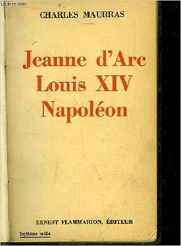 Télécharger des ebooks ipad uk Jeanne d'Arc, Louis XIV et Napoléon. PDF B006JNNBKS