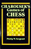 img - for Charousek's Games of Chess: With Annotations and Biographical Introduction book / textbook / text book