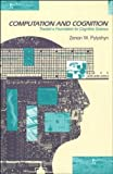 Computation and Cognition, Zenon W. Pylyshn, 0262160986