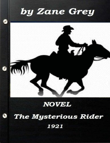 (The Mysterious Rider by Zane Grey 1921 NOVEL (A western clasic))