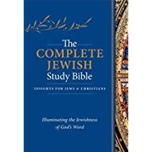 The Complete Jewish Study Bible: Illuminating the Jewishness of God's Word; Hardcover Edition