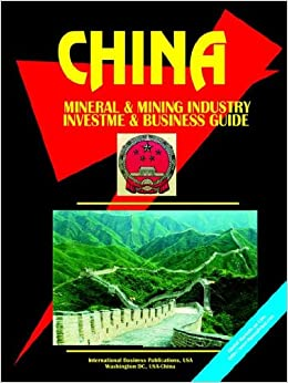 China Mineral and Mining Sector Investment and Business Guide (World Business, Investment and Government Library)