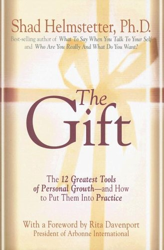Download The Gift: The 12 Greatest Tools of Personal Growth -- and How to Put Them into Practice PDF