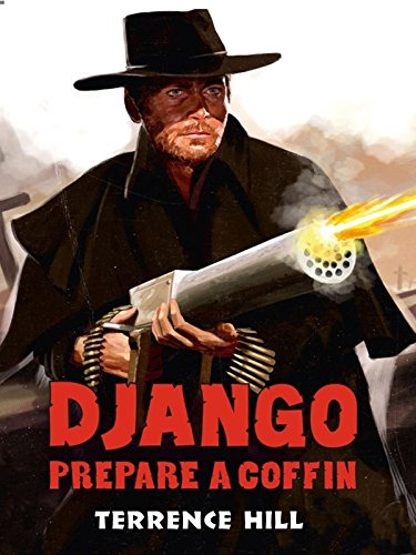 Django, Prepare A Coffin (Once Upon A Time In The West 1968)