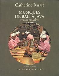 Musiques de Balià Java : l'ordre et la fête (CD audio inclus) par Catherine Basset