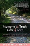 Moments of Truth, Gifts of Love, Eve Strella-Ribson, 0972911979