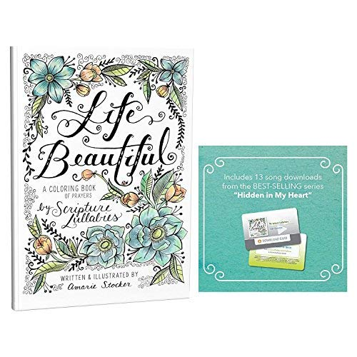 Scripture Lullabies Life Beautiful a Christian Coloring Book of Prayers  Hand Illustrated Prayer Coloring Book Includes 13 Song Download from the Hidden In My Heart Series