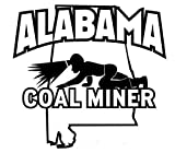 1 Pc Defectless Popular Alabama Coal Miner Stickers Sign Vinyl Wall Doors Size 6