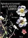 Splendeur et harmonie des plantes libres par Vignes