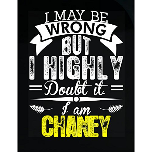 AttireOutfit I May Be Wrong But I Highly Doubt It I Am Chaney - Sticker