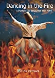 img - for Dancing in the Fire: A Modern Day Encounter with Rumi book / textbook / text book