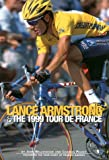 img - for Lance Armstrong & the 1999 Tour de France: By John Wilcockson and Charles Pelkey; Featuring the Tour Diary of Frankie Andreu book / textbook / text book