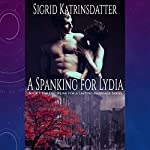 A Spanking for Lydia: The Discipline for a Lasting Marriage, Book 1 | Sigrid Katrinsdatter