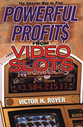 Powerful Profits From Video Slots (Powerful Profits)