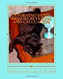 Entorhino Brain: Memory Retrieval and Calcuation, Christopher Byrne, 1490363599