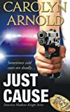 Just Cause (Detective Madison Knight Series)