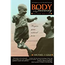 Body Learning: An Introduction to the Alexander Technique