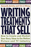 Writing Treatments That Sell, Kenneth J. Atchity and Chi-Li Wong, 0805042830