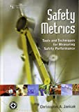 Safety Metrics, Christopher A. Janicak, 0865879478