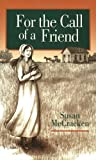 For the Call of a Friend, Susan McCracken, 0944350410
