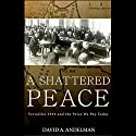 A Shattered Peace Audiobook by David Andelman Narrated by David Andelman