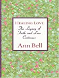 Front cover for the book Healing Love by Ann Bell