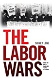 img - for The Labor Wars: From the Molly Maguires to the Sit Downs (Jon Kelley Wright Workers' Memorial Books) book / textbook / text book