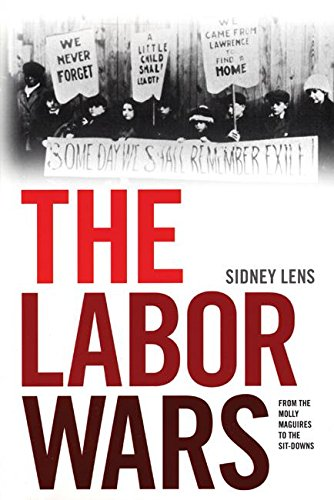 The Labor Wars: From the Molly Maguires to the Sit Downs (Jon Kelley Wright Workers' Memorial Books)
