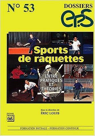 Lire Dossier EP.S, n° 53 : Sports de raquettes : Entre pratiques et theories pdf epub