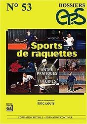 Dossier EP.S, n° 53 : Sports de raquettes : Entre pratiques et theories