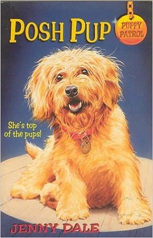 Posh Pup Puppy Patrol S Jenny Dale 9780330373937 Amazoncom Books