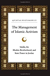 The Management of Islamic Activism: Salafis, the Muslim Brotherhood, and State Power in Jordan (Suny Series in Middle Eastern Studies)