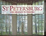 img - for St. Petersburg: The Hidden Interiors book / textbook / text book