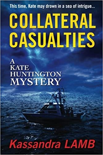 COLLATERAL CASUALTIES (The Kate Huntington mystery series Book 5)