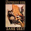 The Mysterious Rider Audiobook by Zane Grey Narrated by Pat Bottino