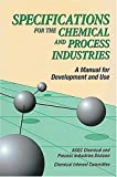 img - for Specifications for the Chemical and Process Industries: A Manual for Development and Use book / textbook / text book