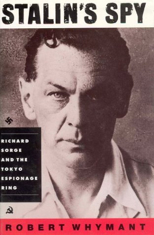 Stalin's Spy: Richard Sorge and the Tokyo Espionage Ring by St Martins Pr