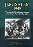 Jerusalem 1948 : The Arab Neighborhoods and Their Fate in the War, Salim Tamari, 0887282741